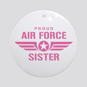 Proud Air Force Sister W [pink] Ornament (Round)